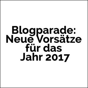 Blogparade: Neue Vorsätze für das Jahr 2017