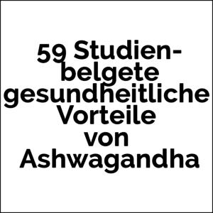 Vorteile Ashwagandha supplemente