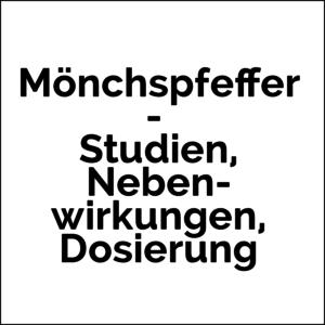 Mönchspfeffer (Vitex agnus-castus) - Studien, Nebenwirkungen & Dosierung