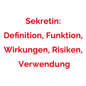 Sekretin: Definition, Funktion, Wirkungen, Risiken, Verwendung